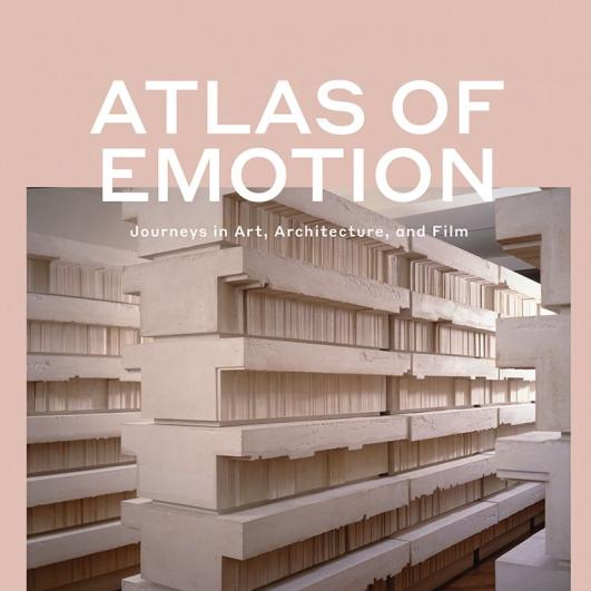 Atlas of Emotion Journeys in Art, Architecture, and Film by Giuliana Bruno