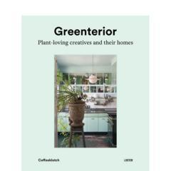 Greenterior: Plant loving creatives and their homes published by Luster