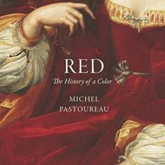"""Red: The History of a Color"" by Michel Pastoureau"
