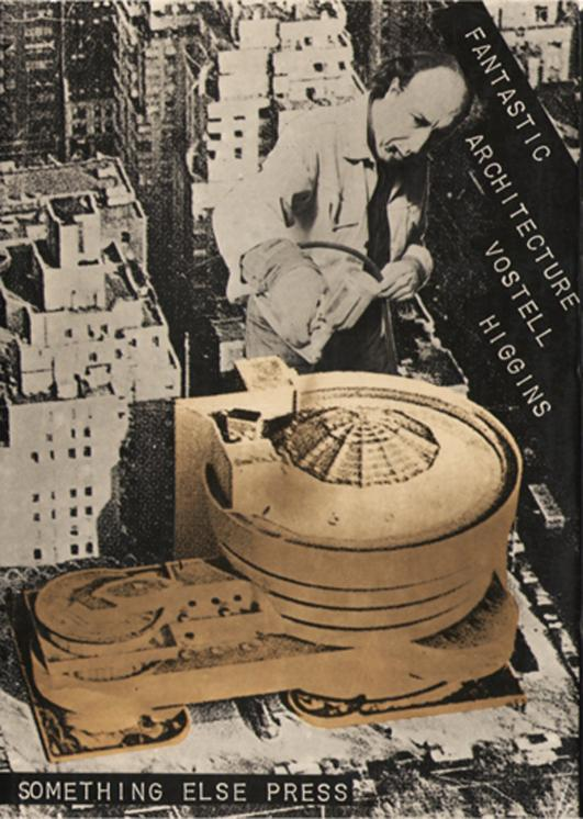 Fantastic Architecture, edited by Dick Higgins & Wolf Vostell