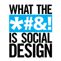 What the *#&! is Social Design