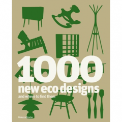 1000 New Eco Designs and Where to Find Them by Rebecca Proctor