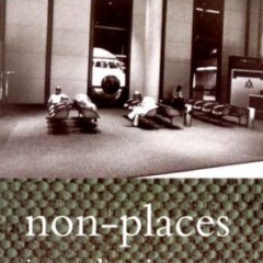 non-places: introduction to an anthropology of supermodernity - Marc Augé – ICA Talk