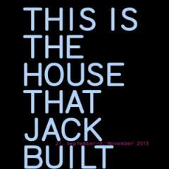 This Is The House that Jack Built: an exhibition by HELMRINDERKNECHT