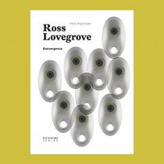 Convergence: Ross Lovegrove