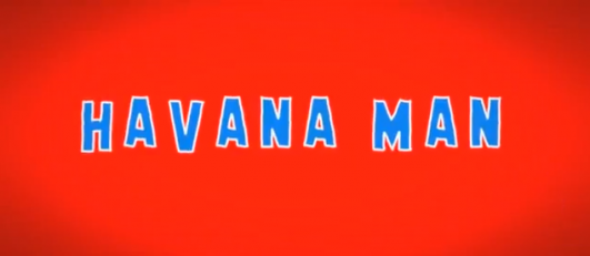 Video Arist Patrick Boivin's 'Havana Man'
